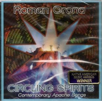 Circling Spirits: Contemporary Apache Songs – Roman Orona